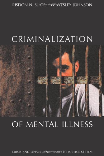 The Criminalization of Mental Illness: Crisis and...