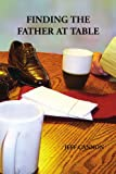img - for Finding the Father at Table book / textbook / text book