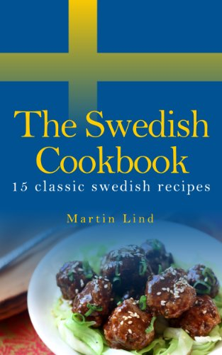 The Swedish Cookbook - 15 classic recipes (World cooking) (Swedish Recipes compare prices)