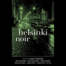 Helsinki Noir (       UNABRIDGED) by James Thompson (editor) Narrated by Judith West, P. J. Ochlan