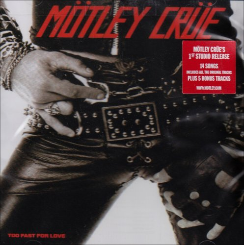 Motley Crue - Too Fast For Love (1999 Elektra Re-Release) - Zortam Music