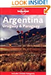 Lonely Planet Argentina, Uruguay and...