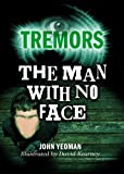 The Man With No Face: Tremors