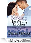 Bedding The Wrong Brother (Bedding the Bachelors Book 1) (English Edition) [Edizione Kindle]