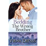 Bedding The Wrong Brother (Bedding the Bachelors Book 1) ~ Virna DePaul
