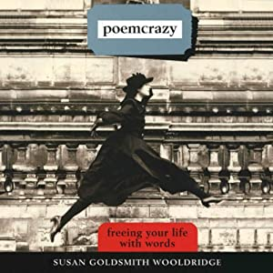 Poemcrazy: Freeing Your Life with Words | [Susan Goldsmith Wooldridge]