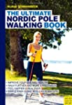 Ultimate Nordic Pole Walking Book,The
