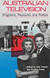 img - for Australian Television: Programs, pleasures and politics (Australian Cultural Studies) book / textbook / text book