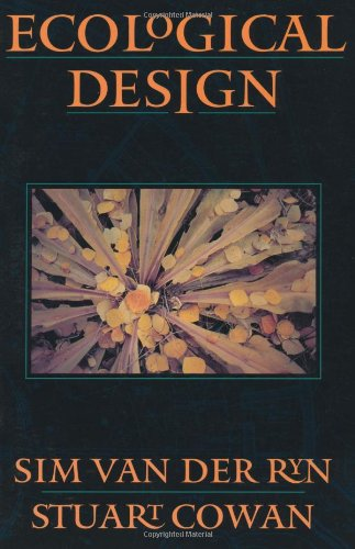 Ecological Design, Van der Ryn, Sim; Cowan, Stuart