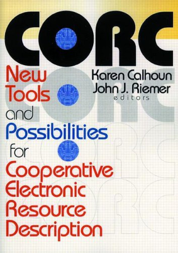 Corc: New Tools and Possibilities for Cooperative Electronic Resource Description