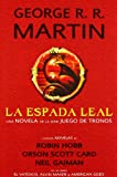 img - for La espada Leal / The Sworn Sword (Tales of Dunk and Egg) (Spanish Edition) book / textbook / text book
