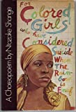 FOR COLORED GIRLLS WHO HAVE CONSIDERED SUICIDE, WHEN THE RAINBOW IS ENUF: A CHOREOPOEM/