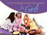 Little Whispers Of Encouragement For Girls (LIFE'S LITTLE BOOK OF WISDOM)