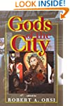 Gods of the City: Religion and the Am...