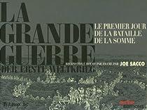La Grande Guerre: Le premier jour de la bataille de la Somme reconstitué heure par heure par Joe Sacco bataille de la somme La bataille de la Somme 51pwqIy YJL