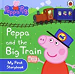 Peppa pig : peppa and the big train m...