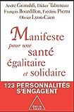 echange, troc André Grimaldi, Didier Tabuteau, François Bourdillon, Frédéric Pierru, Olivier Lyon-Caen - Manifeste pour une santé égalitaire et solidaire