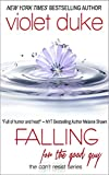 Falling for the Good Guy: Nice Girl Serial Trilogy, Book #2 (CANT RESIST)