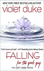 Falling for the Good Guy: Nice Girl Serial Trilogy, Book #2 (CAN'T RESIST)
