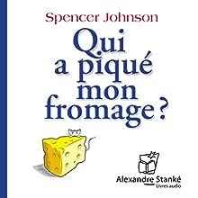 Qui a piqué mon fromage ? | Livre audio Auteur(s) : Spencer Johnson Narrateur(s) : Albert Millaire, Benoit Brière, Serge Postigo, Frédéric Desager
