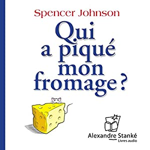 Qui a piqué mon fromage ? Hörbuch