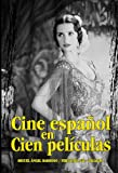 img - for Cine espanol en cien peliculas/ Hundred Movies in Spanish Cinema (Cine Jaguar) (Spanish Edition) book / textbook / text book