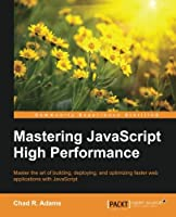 Mastering JavaScript High Performance Front Cover