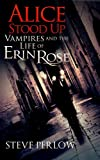 Alice Stood Up (A Vampires and the Life of Erin Rose Short Story)