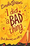 Linda Green I Did a Bad Thing