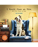 I Could Chew On This Wall and Other Poems by Dogs 2015 Calendar