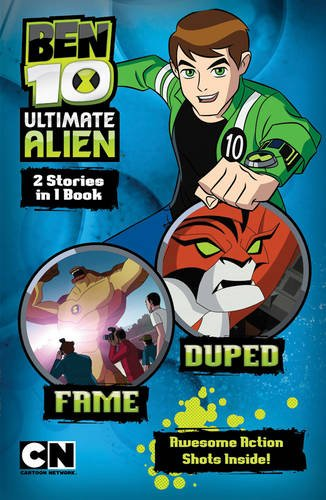 Fame: AND Duped (Ben 10 Ultimate Alien Storybooks)
