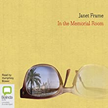 In the Memorial Room Audiobook by Janet Frame Narrated by Humphrey Bower