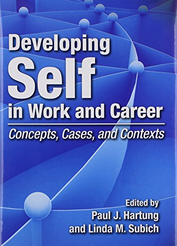 Developing Self in Work and Career: Concepts, Cases, and Contexts