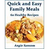 Quick and Easy Family Meals: 60 Healthy Recipesby Angie Sansom