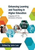 img - for Enhancing Learning And Teaching In Higher Education: Engaging With The Dimensions Of Practice book / textbook / text book
