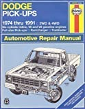 Dodge Pick-Ups Automotive Repair Manual/1974 Thru 1991: 2Wd and 4Wd Six-Cylinder Inline, V6 and V8 Gasoline Engines Full-Size Pick-Ups, Ramcharger, (Haynes Automotive Repair Manual)