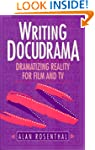 Writing Docudrama: Dramatizing Realit...