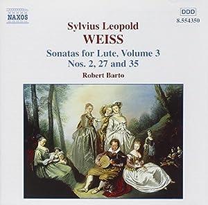 Weiss: Sonatas for Lute, Vol. 3/Robert Barto