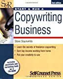 img - for Start and Run a Copywriting Business by Steve Slaunwhite (Jun 6 2005) book / textbook / text book