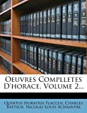 img - for Oeuvres Complletes D'horace, Volume 2... (French Edition) book / textbook / text book