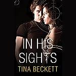 In His Sights | Tina Beckett