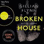Broken House: Düstere Ahnung | Gillian Flynn