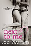 Next to Me (A Love Happens Novel Book 1)