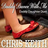 Daddy Dance With Me - Best Daddy Daughter Duet Wedding Dance Song! Sweeping Across the Country! Guaranteed to Make Anyone Cry!