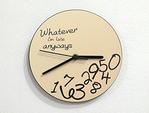Whatever, I'm late anyways [color options] - Wall Clock