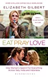 Eat, Pray, Love: Film Tie-In Edition Elizabeth Gilbert