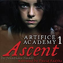Ascent: Part 1: Artifice Academy (       UNABRIDGED) by Jonathan Small Narrated by David Radtke