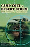 img - for Camp Colt to Desert Storm: The History of U.S. Armored Forces book / textbook / text book