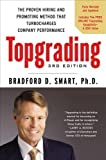 img - for Topgrading, 3rd Edition: The Proven Hiring and Promoting Method That Turbocharges Company Performance by Smart Ph.D., Bradford D. 3 Rev Upd Edition (8/16/2012) book / textbook / text book