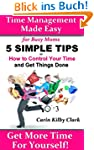 Time Management Made Easy for Busy Mo...